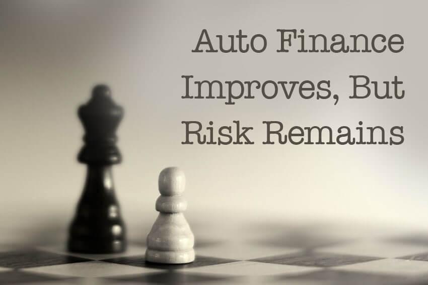 Auto Finance Improves, But Risk Remains